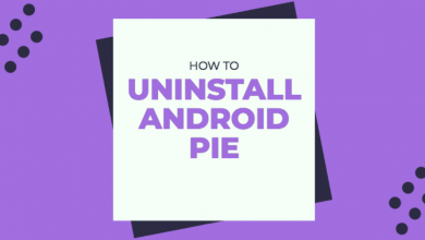 Photo of How To Uninstall Android Pie Update And Rollback To Oreo
