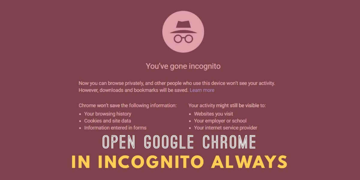 Open Google Chrome In Incognito Mode Always