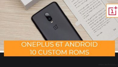 Photo of Top 5 OnePlus 6T Custom ROMS Based On Android 10