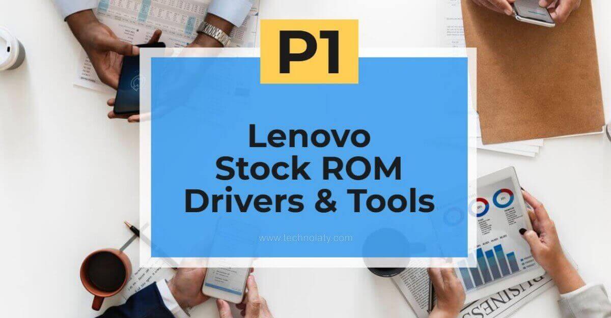 Lenovo P1 Stock Firmware