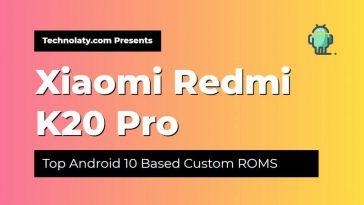 Redmi K20 Pro Custom ROM List