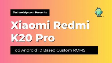 Photo of List of Top Redmi K20 Pro Android 10 Based Custom ROM