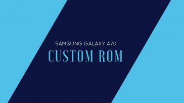 ROMS for Samsung Galaxy A70