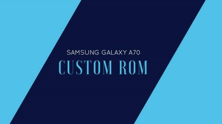 ROMS for Samsung Galaxy A70