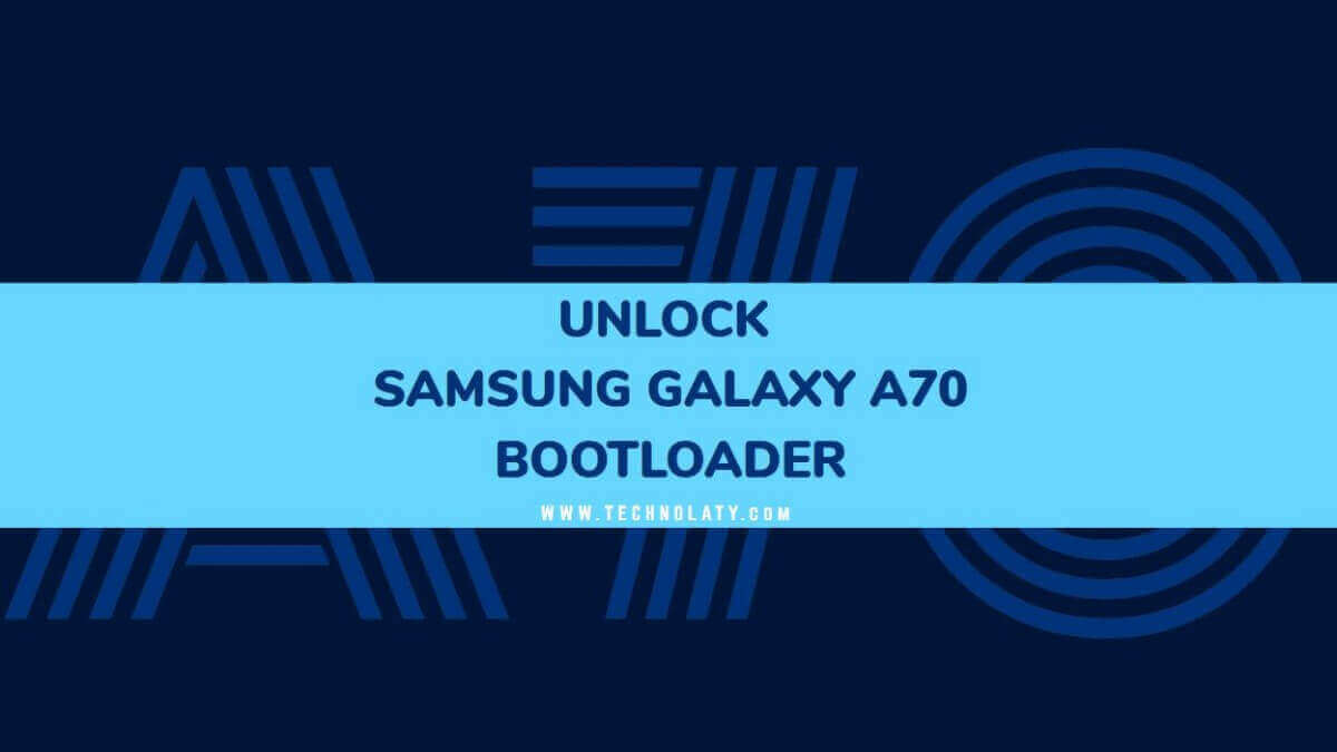 Samsung Galaxy A70 Bootloader Unlocking Guide