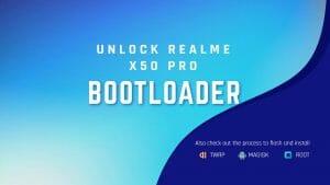 Tutorial to Unlock Realme X50 Pro Bootloader