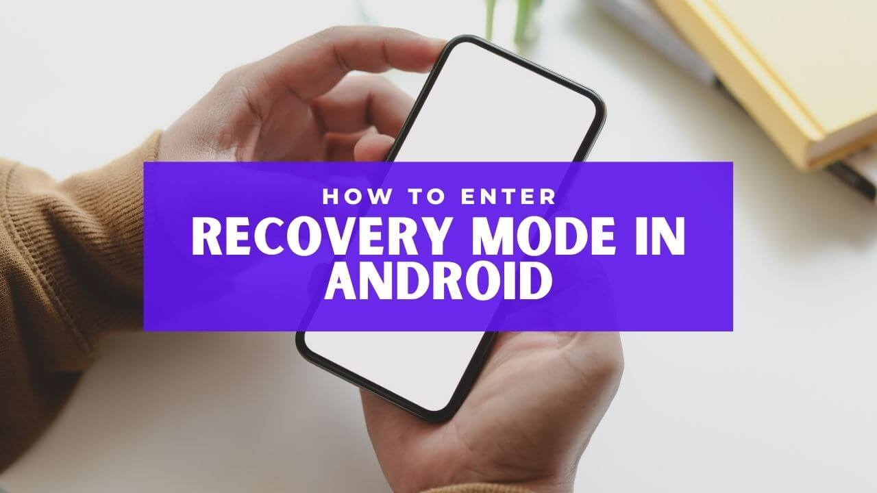 Boot Into Recovery Mode In Android