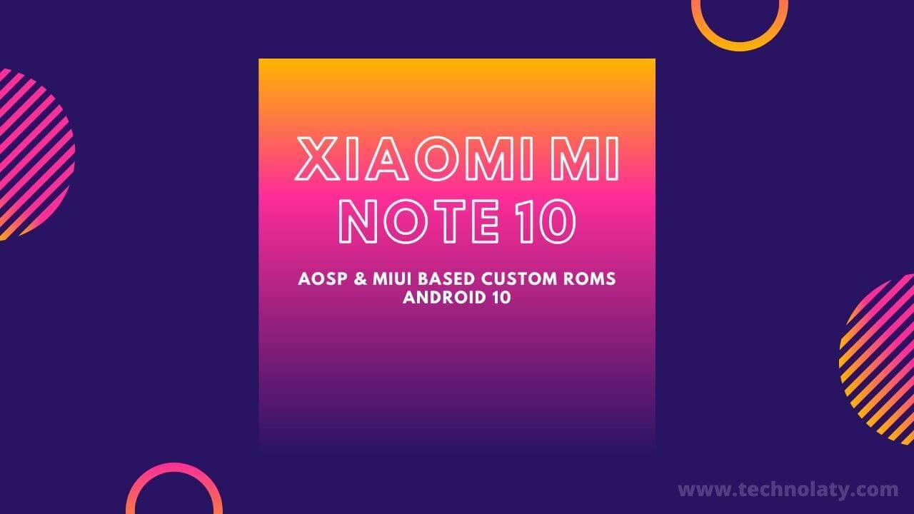 Mi Note 10 Custom ROM List