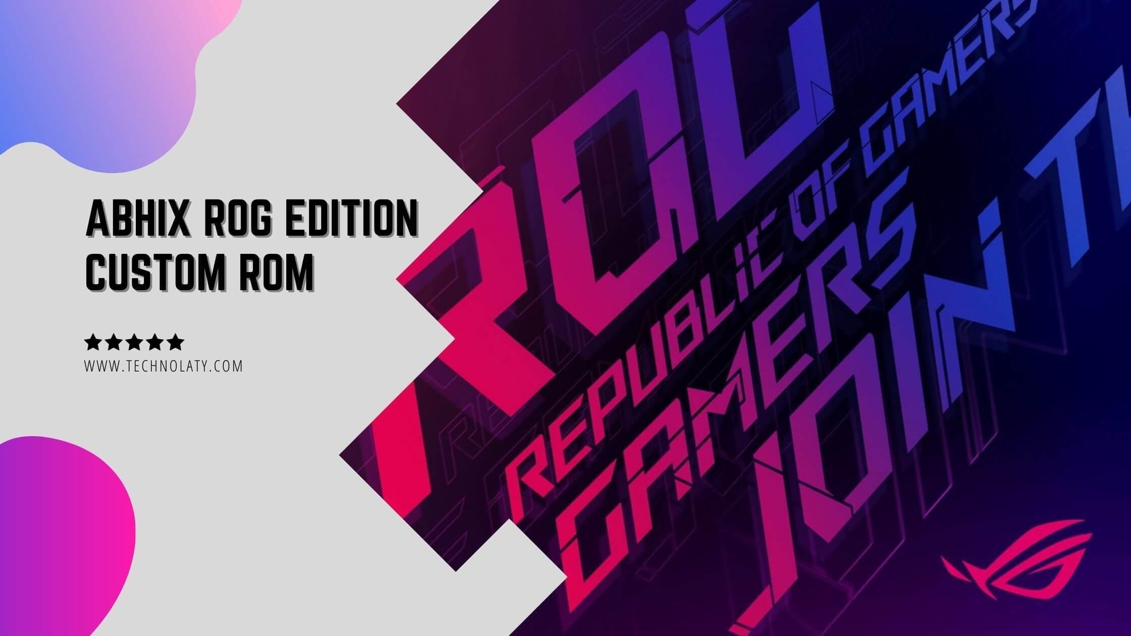 Download AbhiX ROG Edition custom ROM